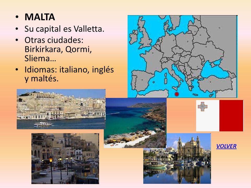 MALTA Su capital es Valletta.