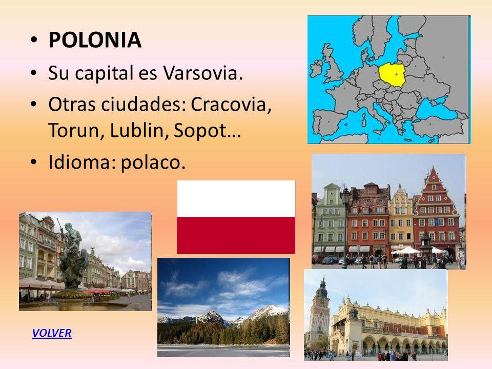 POLONIA Su capital es Varsovia.