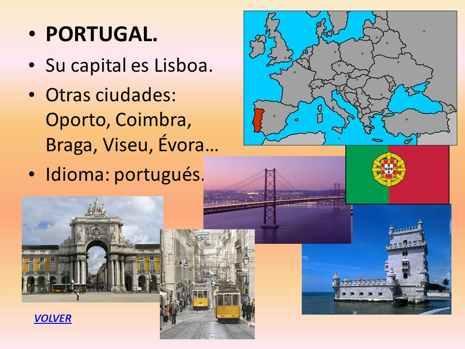 PORTUGAL. Su capital es Lisboa.