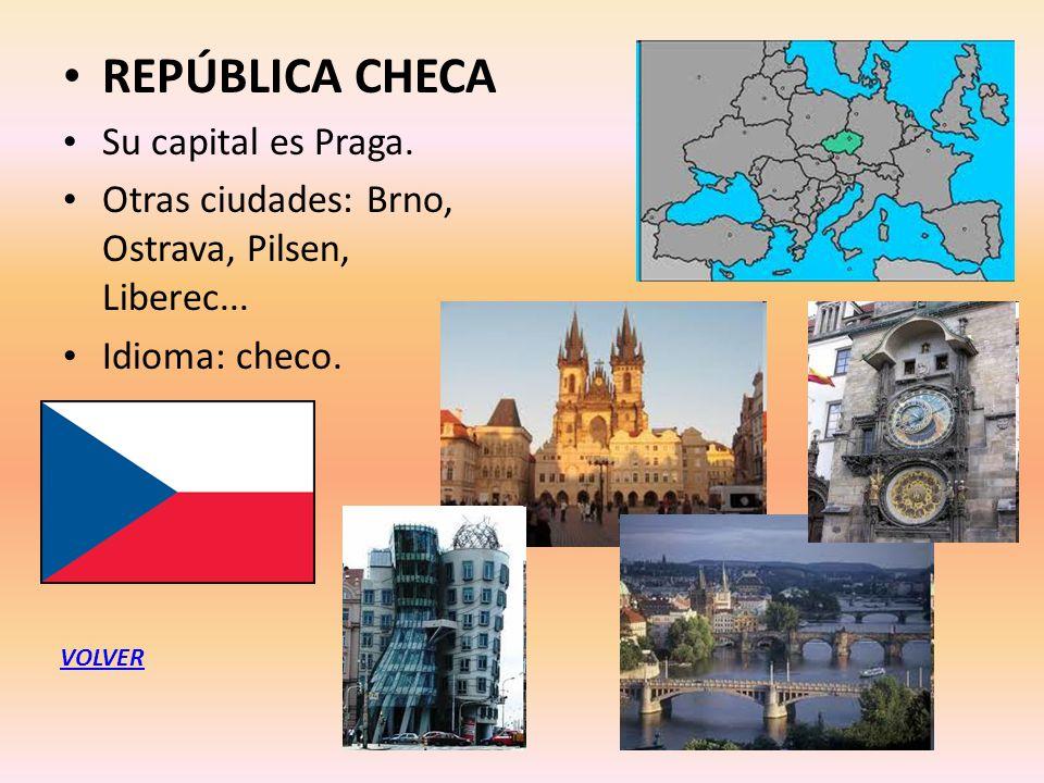 REPÚBLICA CHECA Su capital es Praga.