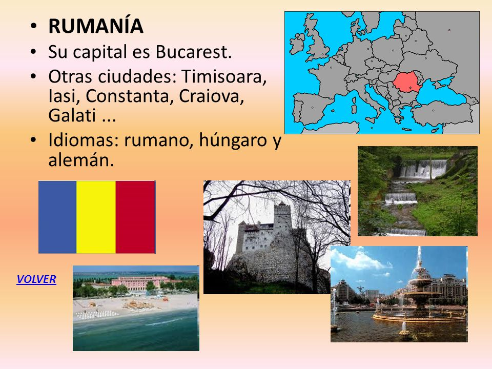 RUMANÍA Su capital es Bucarest.