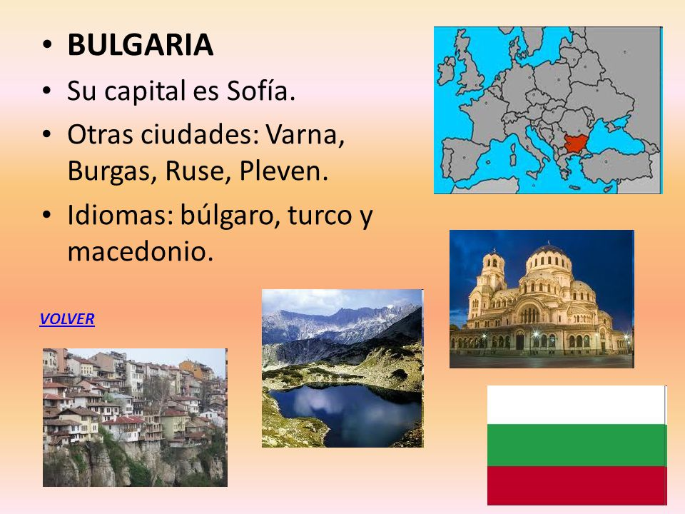BULGARIA Su capital es Sofía.