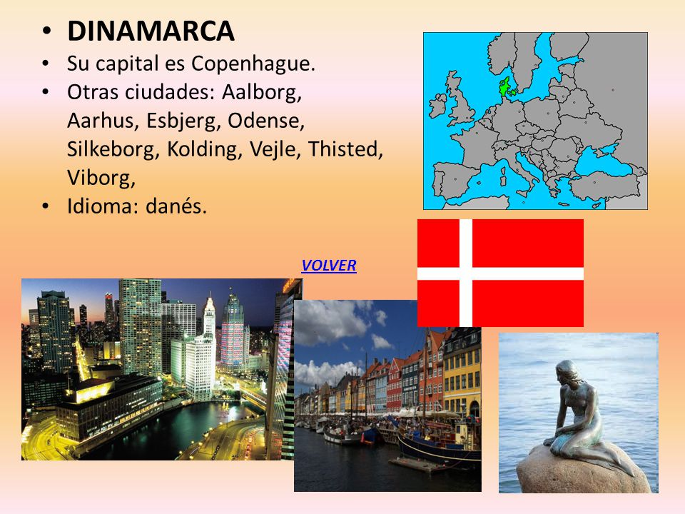 DINAMARCA Su capital es Copenhague. Otras ciudades: Aalborg,