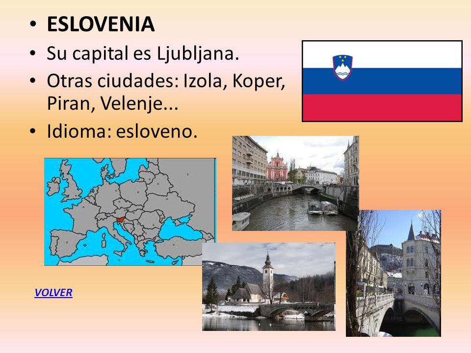 ESLOVENIA Su capital es Ljubljana.