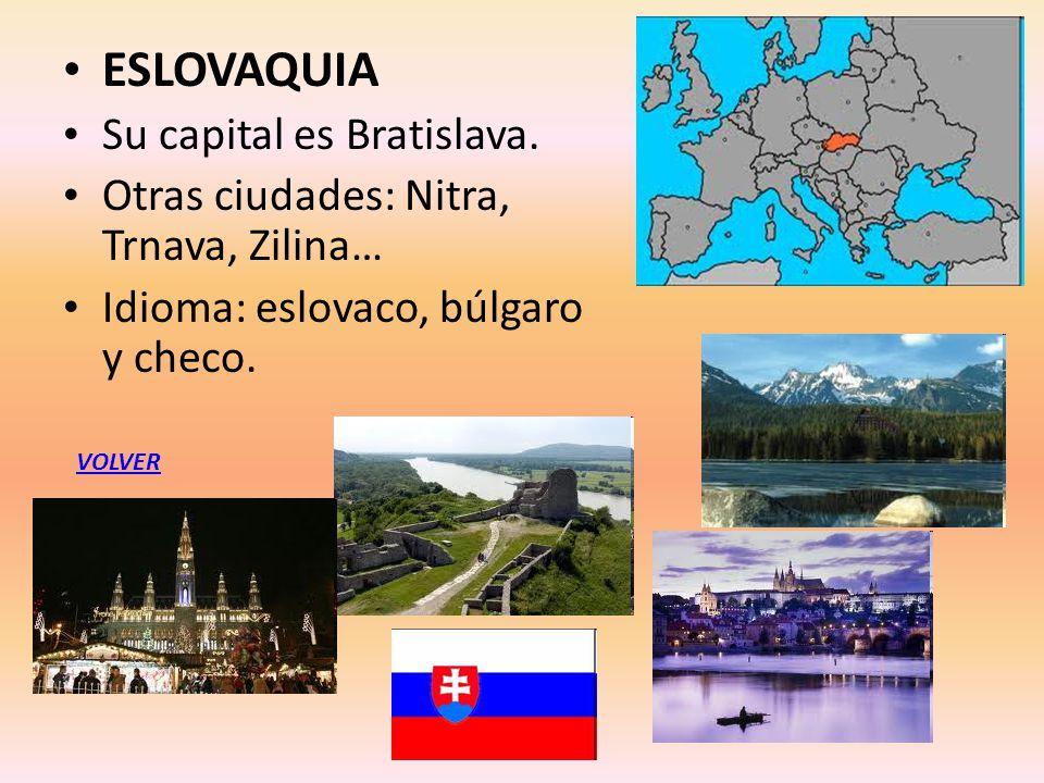 ESLOVAQUIA Su capital es Bratislava.