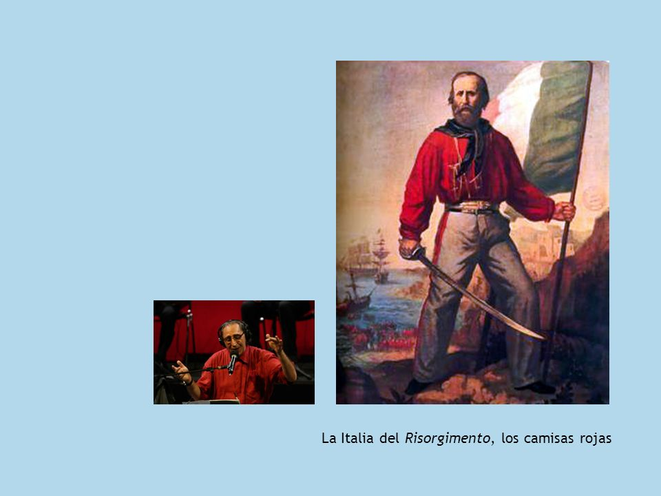 La Italia del Risorgimento, los camisas rojas
