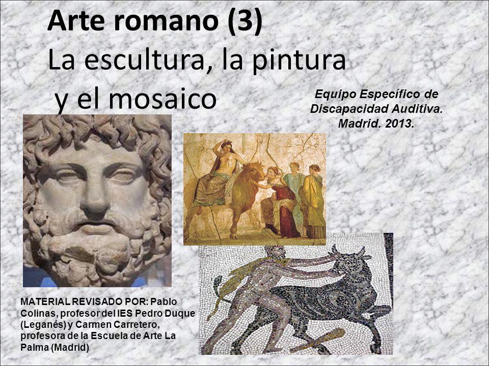 Arte romano (3) La escultura, la pintura y el mosaico