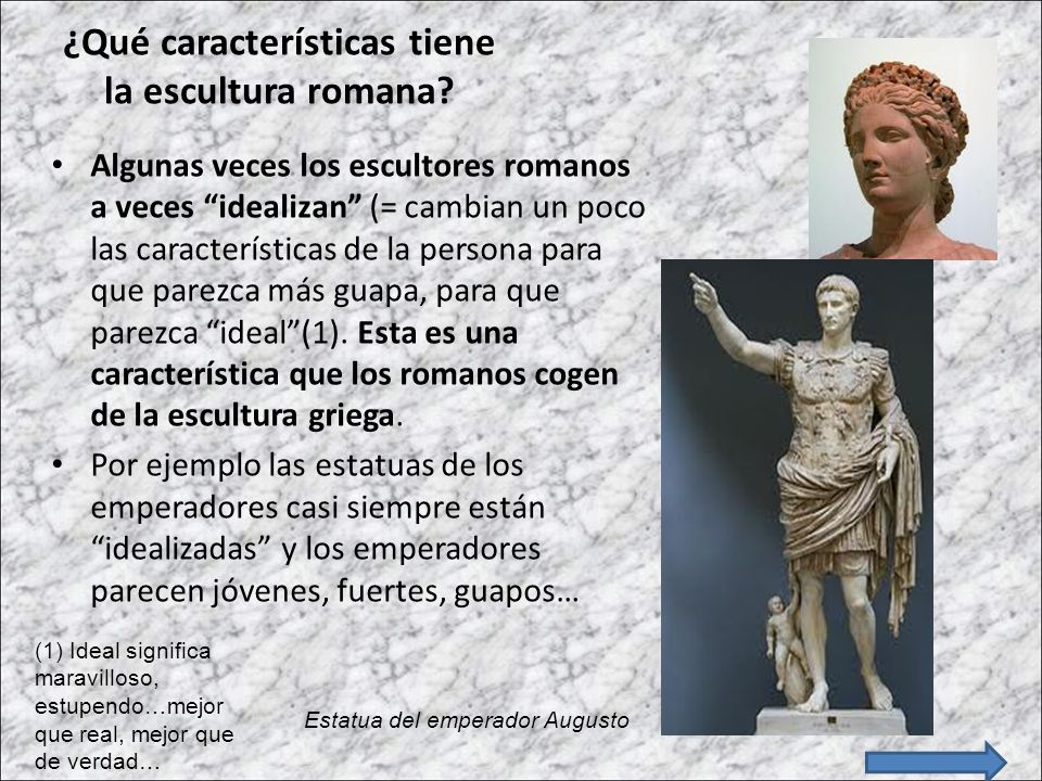 ¿Qué características tiene la escultura romana