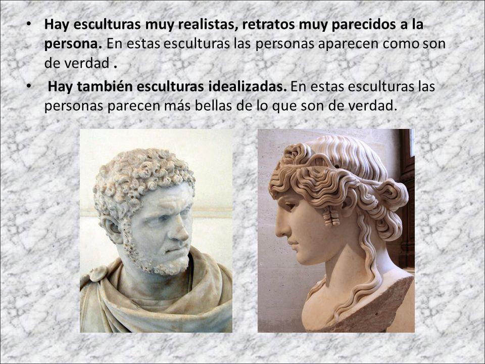 Hay esculturas muy realistas, retratos muy parecidos a la persona