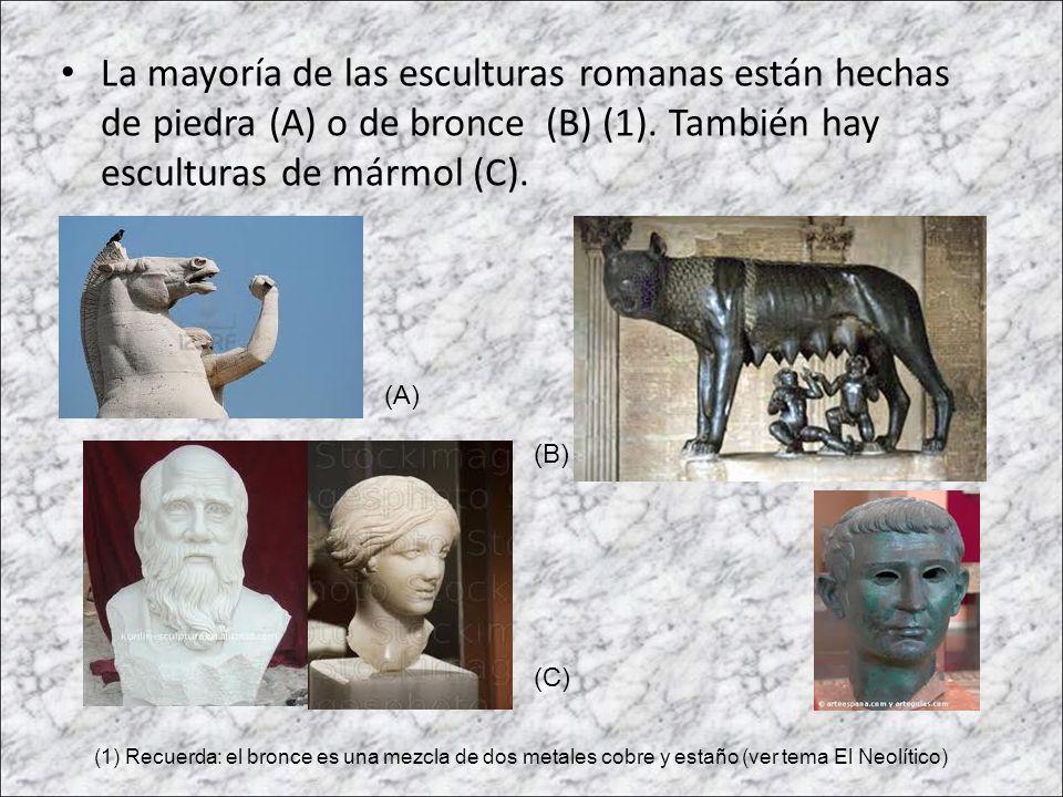 La mayoría de las esculturas romanas están hechas de piedra (A) o de bronce (B) (1). También hay esculturas de mármol (C).