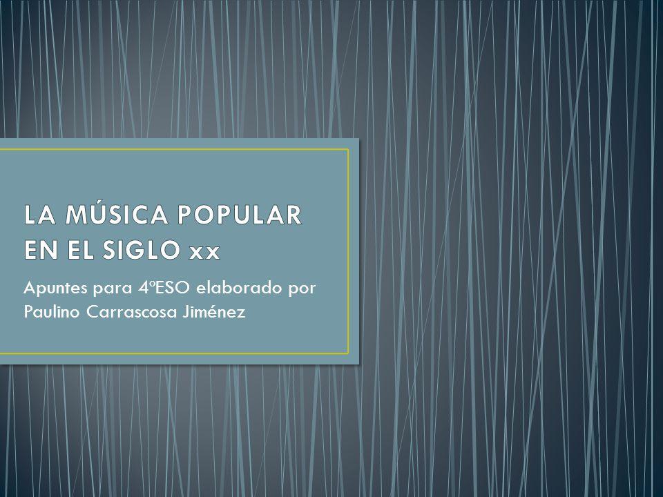LA MÚSICA POPULAR EN EL SIGLO xx