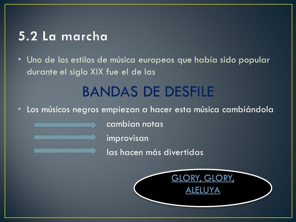 BANDAS DE DESFILE 5.2 La marcha