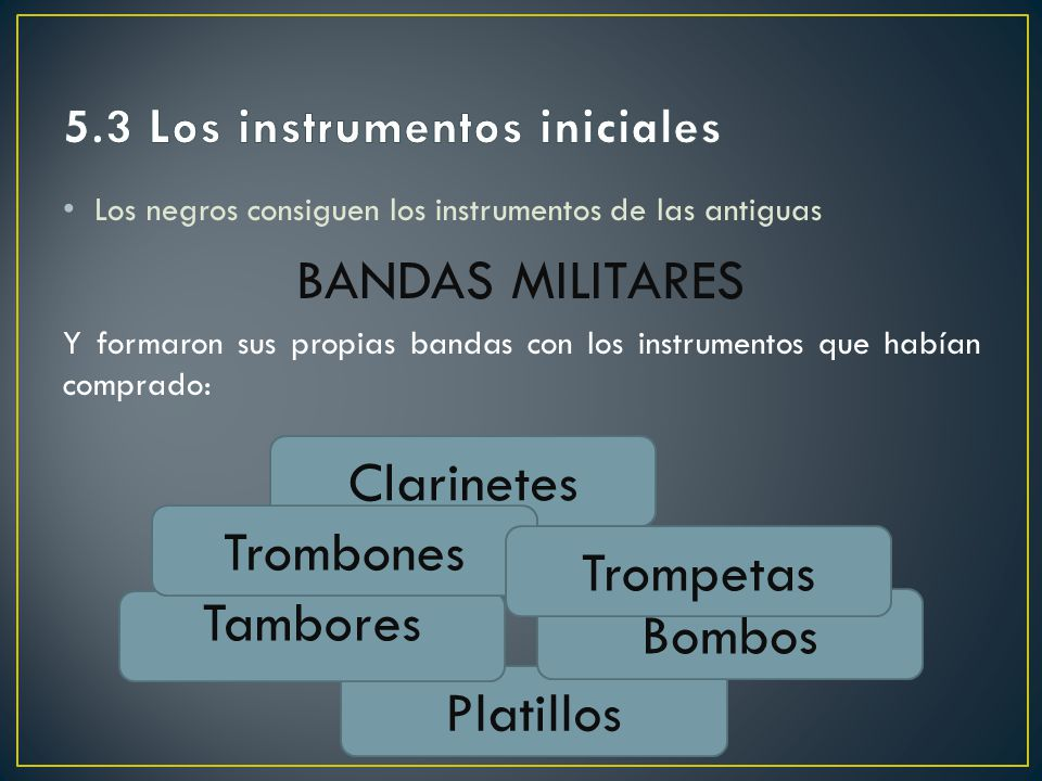 5.3 Los instrumentos iniciales