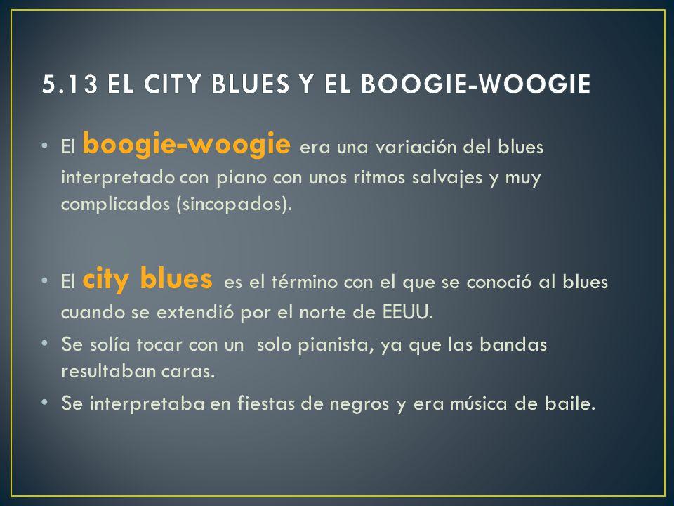 5.13 EL CITY BLUES Y EL BOOGIE-WOOGIE