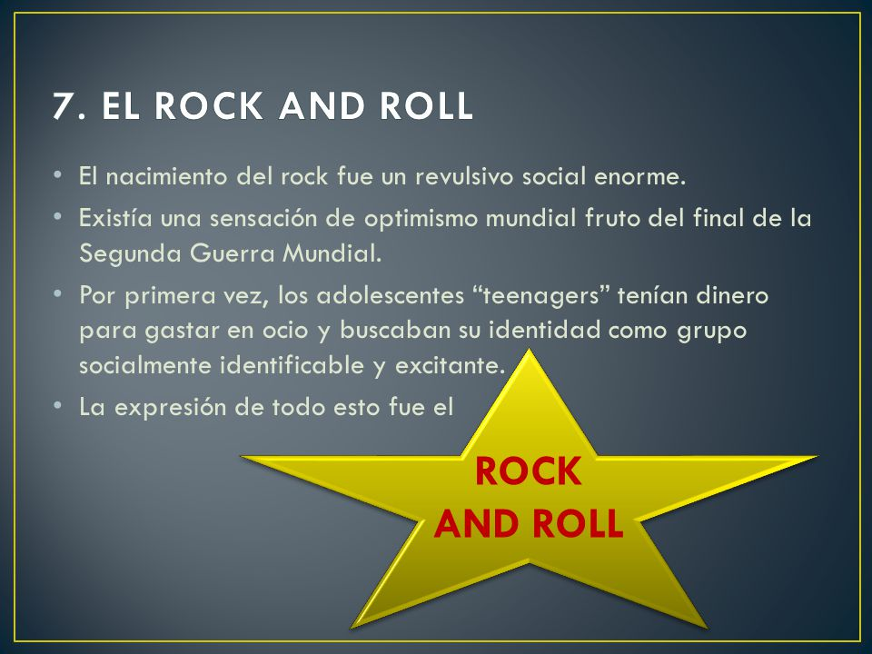7. EL ROCK AND ROLL ROCK AND ROLL