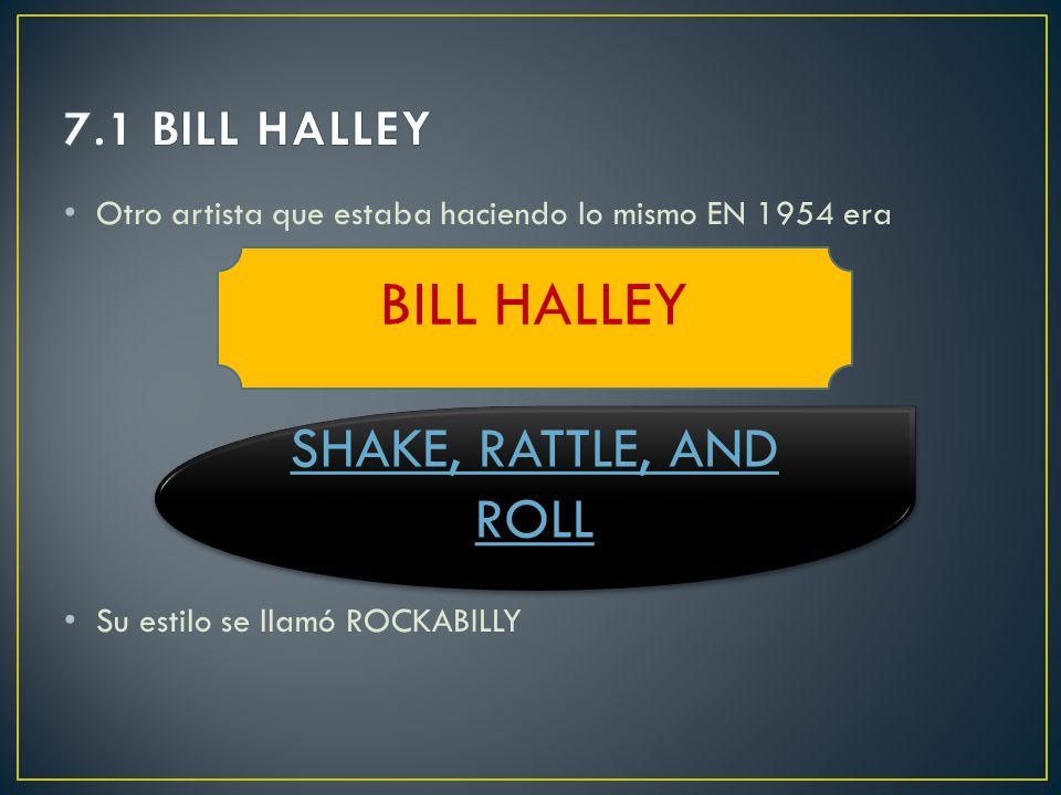 BILL HALLEY SHAKE, RATTLE, AND ROLL 7.1 BILL HALLEY