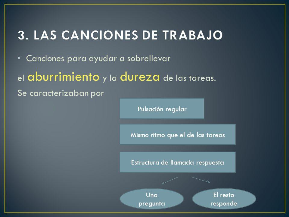 3. LAS CANCIONES DE TRABAJO