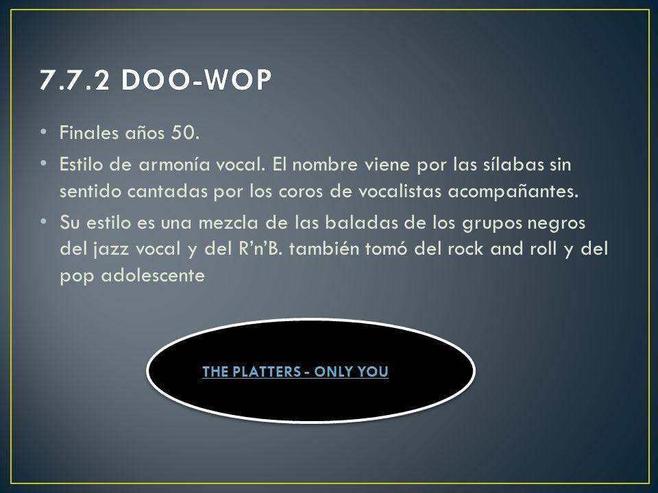 7.7.2 DOO-WOP Finales años 50.