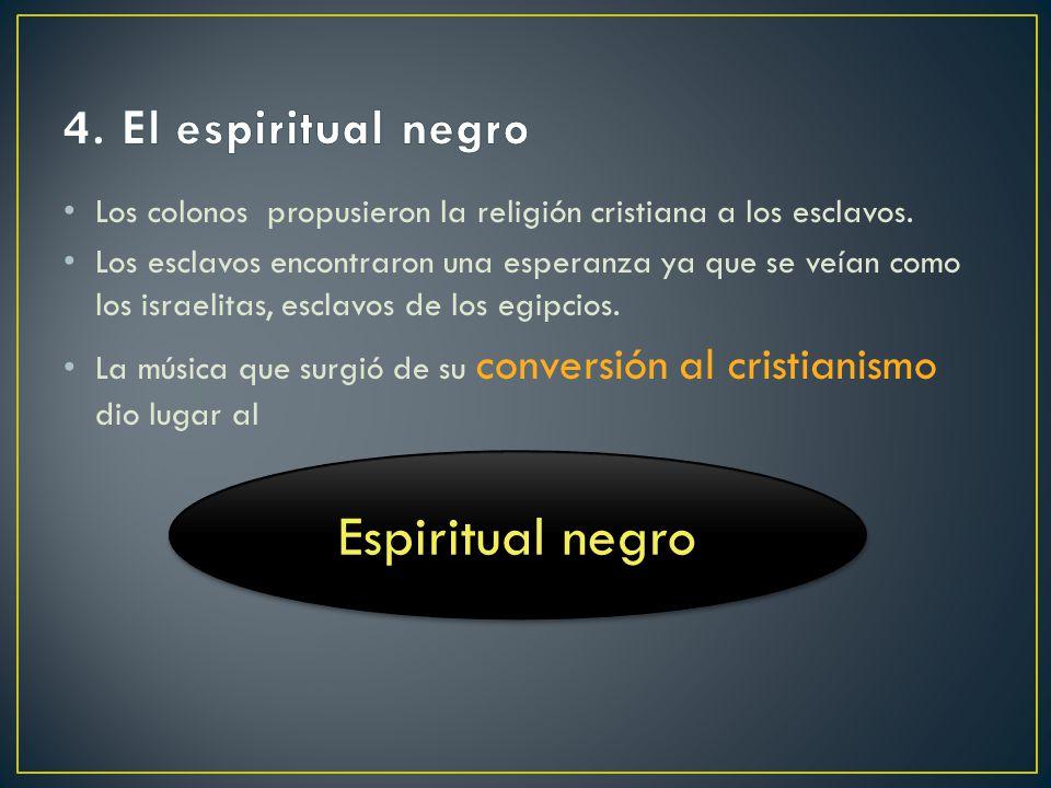 Espiritual negro 4. El espiritual negro