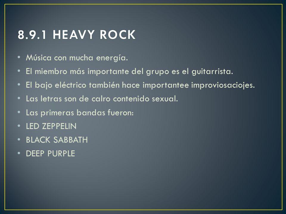 8.9.1 HEAVY ROCK Música con mucha energía.