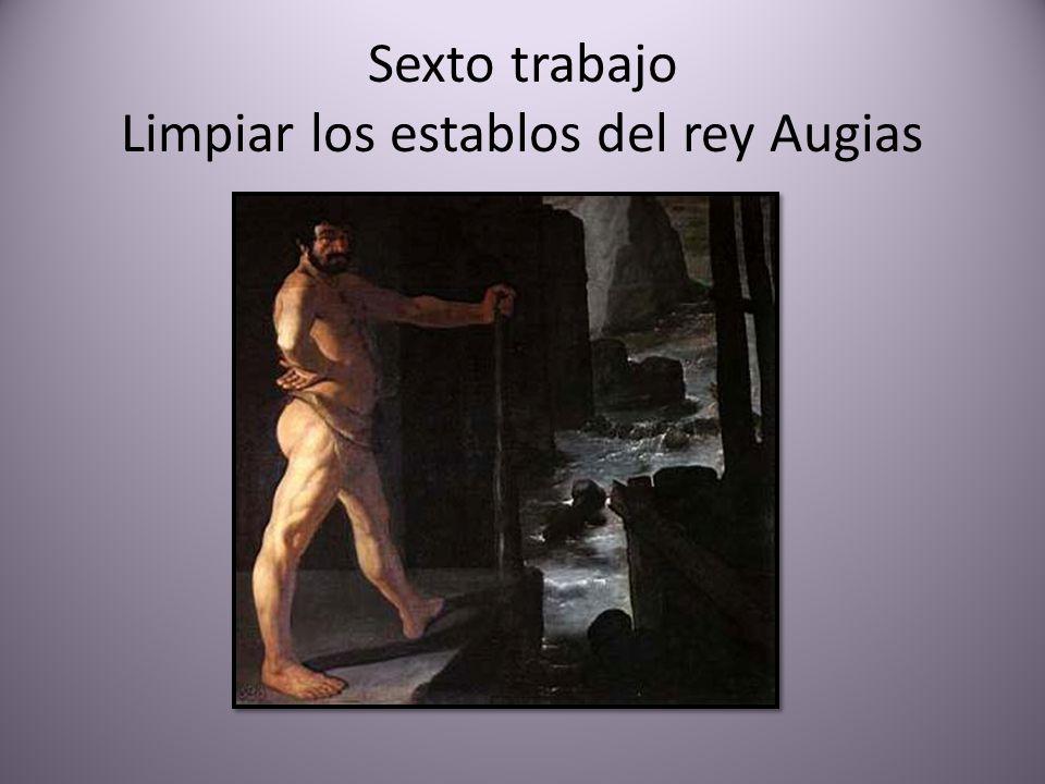 Sexto trabajo Limpiar los establos del rey Augias