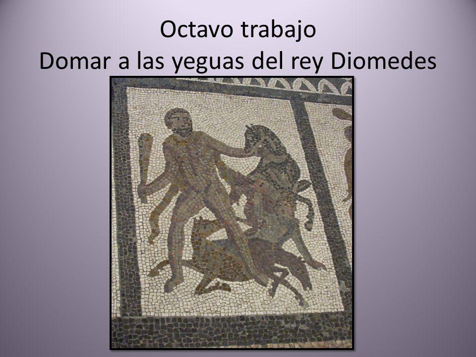 Octavo trabajo Domar a las yeguas del rey Diomedes