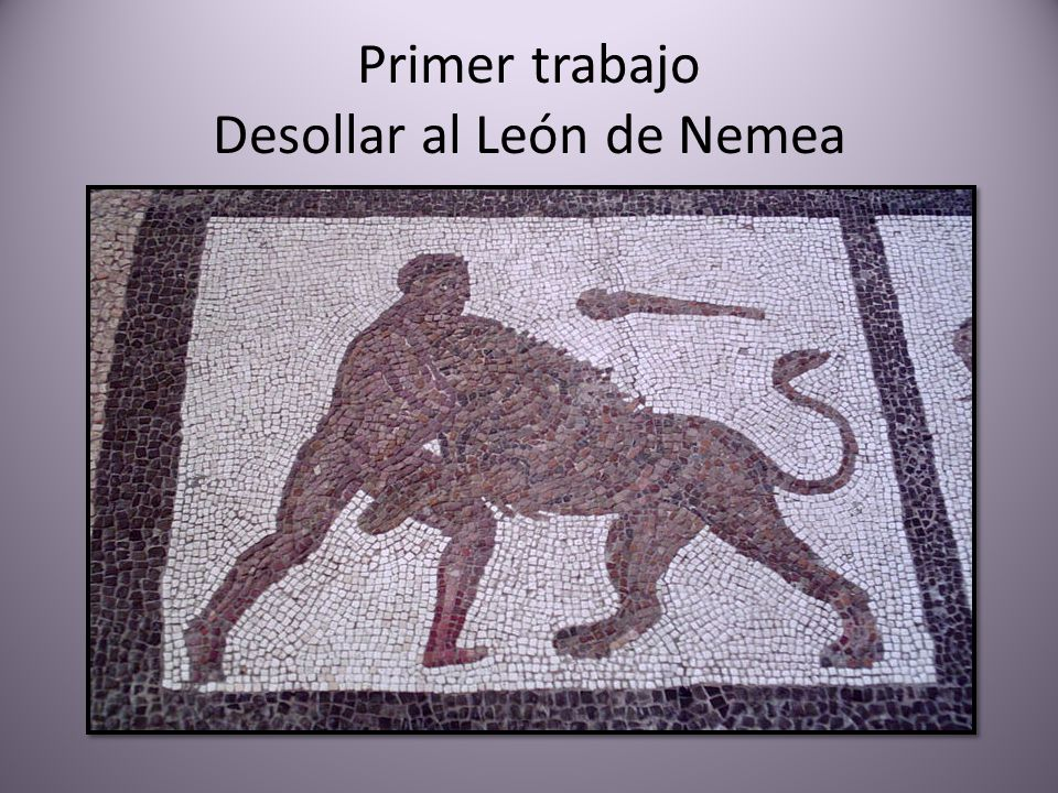 Primer trabajo Desollar al León de Nemea