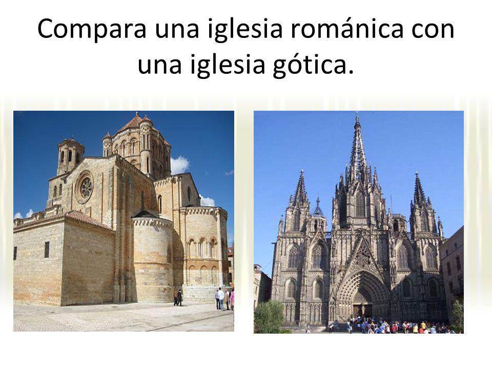 Compara una iglesia románica con una iglesia gótica.