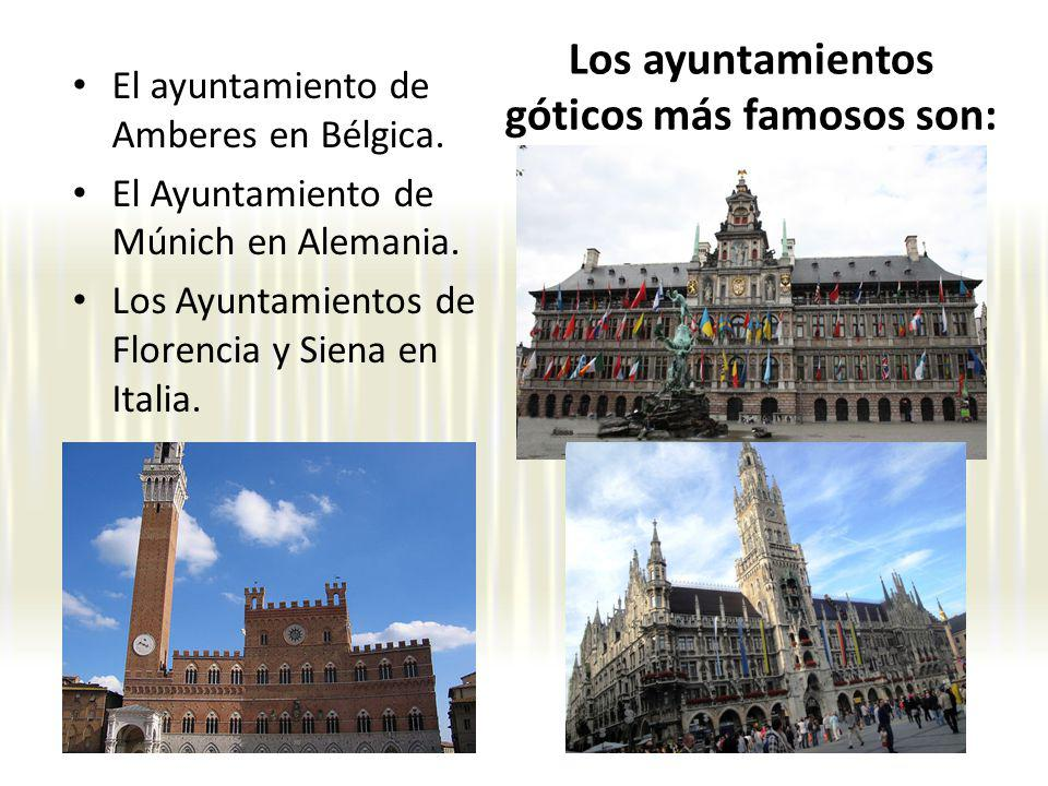 Los ayuntamientos góticos más famosos son: