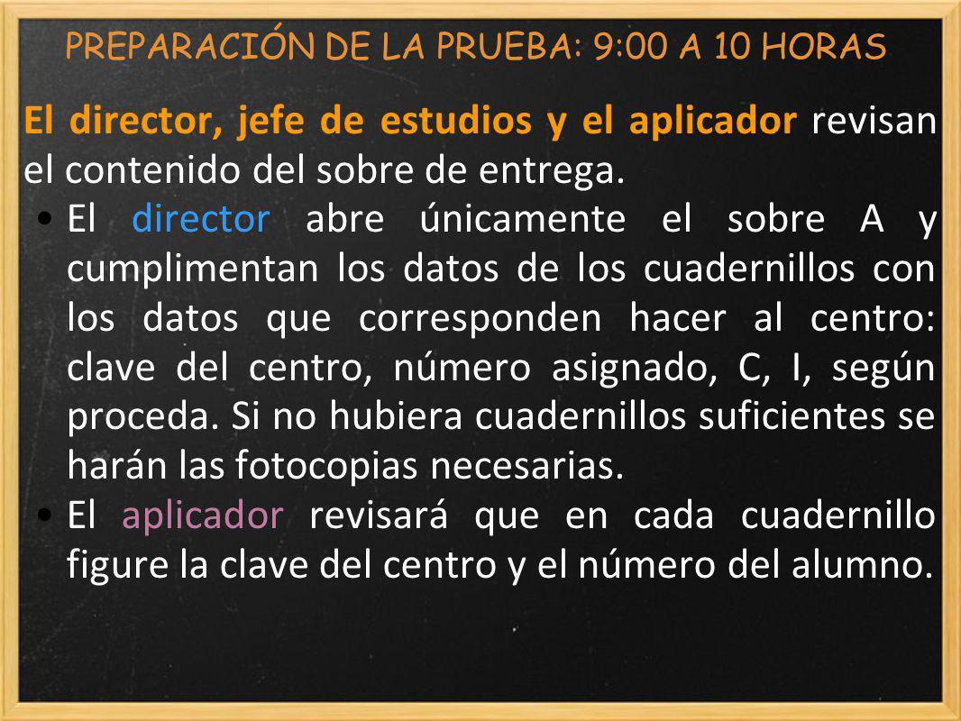 PREPARACIÓN DE LA PRUEBA: 9:00 A 10 HORAS