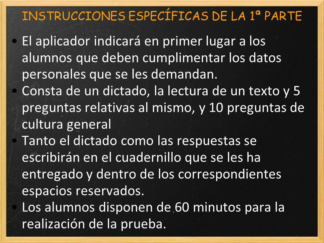 INSTRUCCIONES ESPECÍFICAS DE LA 1ª PARTE