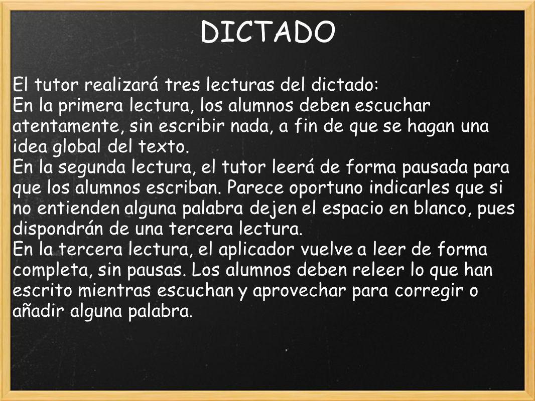 DICTADO El tutor realizará tres lecturas del dictado: