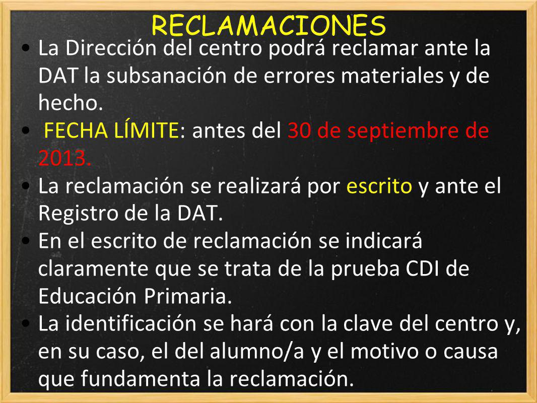 RECLAMACIONES La Dirección del centro podrá reclamar ante la DAT la subsanación de errores materiales y de hecho.