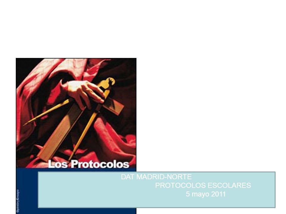DAT MADRID-NORTE PROTOCOLOS ESCOLARES 5 mayo 2011