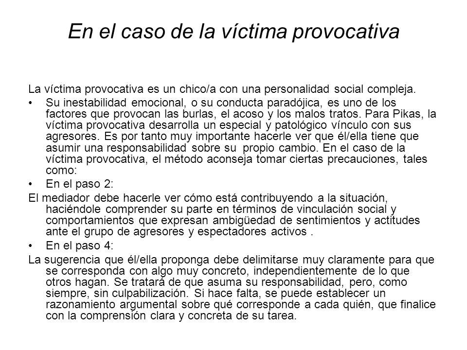 En el caso de la víctima provocativa