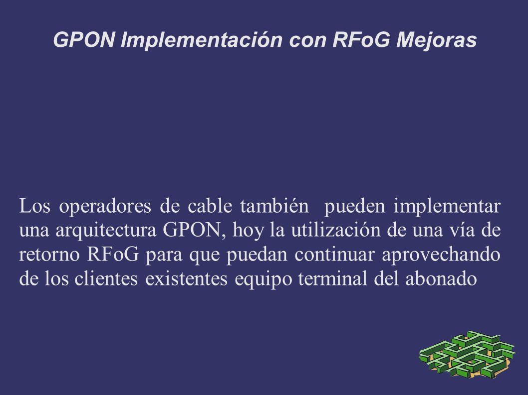 GPON Implementación con RFoG Mejoras