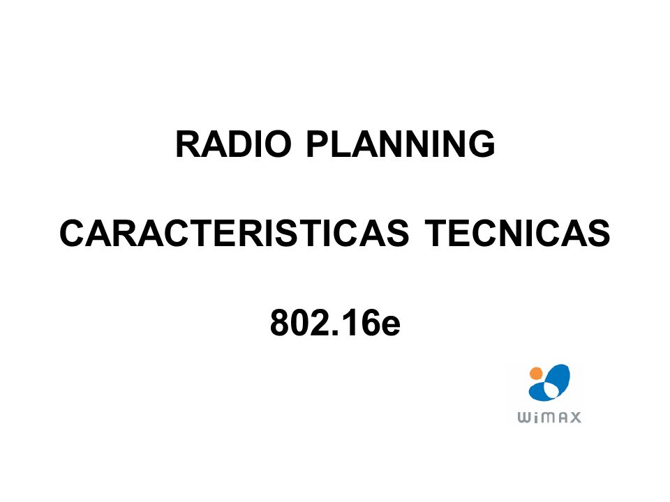 RADIO PLANNING CARACTERISTICAS TECNICAS 802.16e