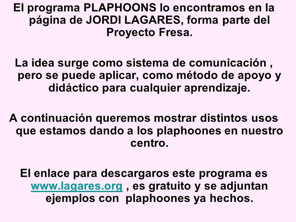 El programa PLAPHOONS lo encontramos en la página de JORDI LAGARES, forma parte del Proyecto Fresa.