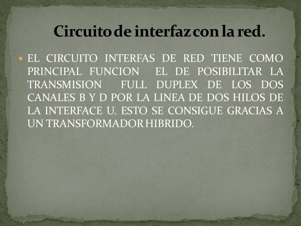 Circuito de interfaz con la red.