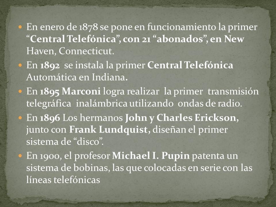 En enero de 1878 se pone en funcionamiento la primer Central Telefónica , con 21 abonados , en New Haven, Connecticut.
