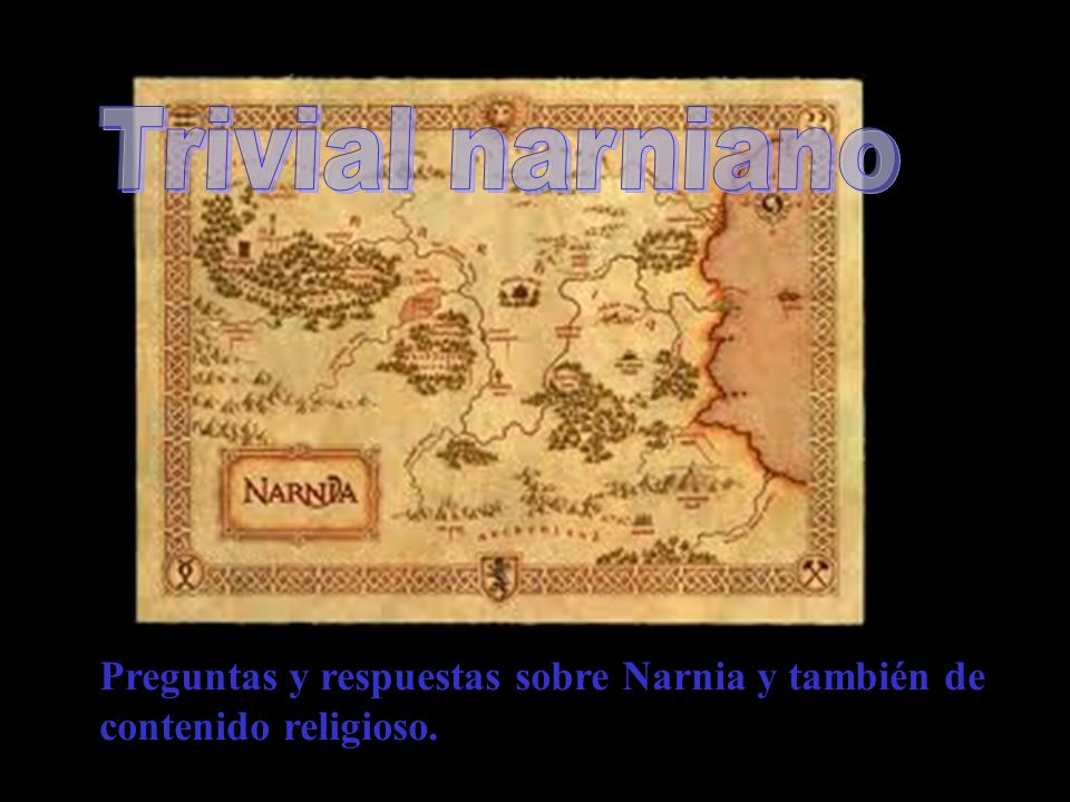 Trivial narniano Preguntas y respuestas sobre Narnia y también de contenido religioso.