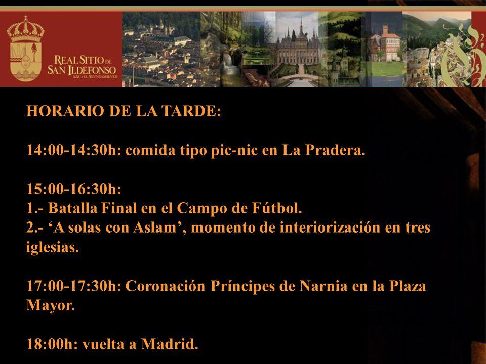 HORARIO DE LA TARDE: 14:00-14:30h: comida tipo pic-nic en La Pradera. 15:00-16:30h: 1.- Batalla Final en el Campo de Fútbol.