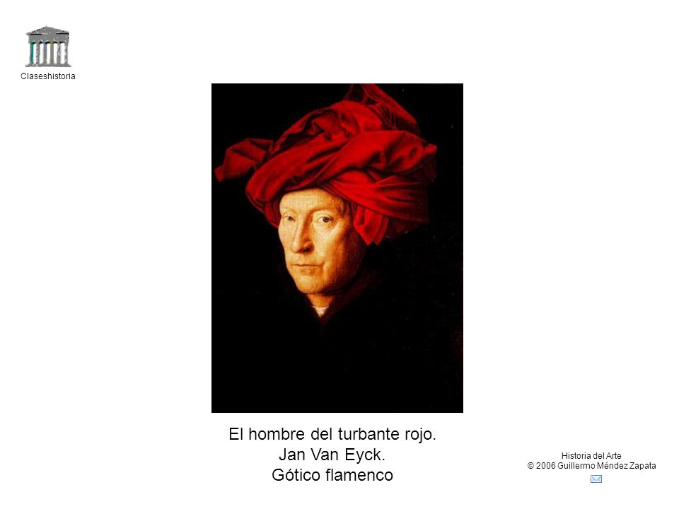 El hombre del turbante rojo. Jan Van Eyck. Gótico flamenco