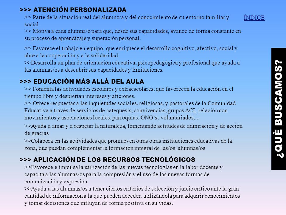 ¿QUÈ BUSCAMOS ÍNDICE >>> ATENCIÓN PERSONALIZADA