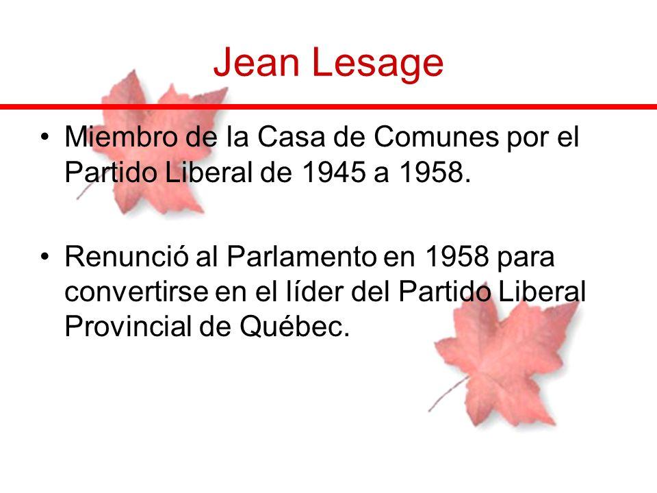 Jean Lesage Miembro de la Casa de Comunes por el Partido Liberal de 1945 a 1958.