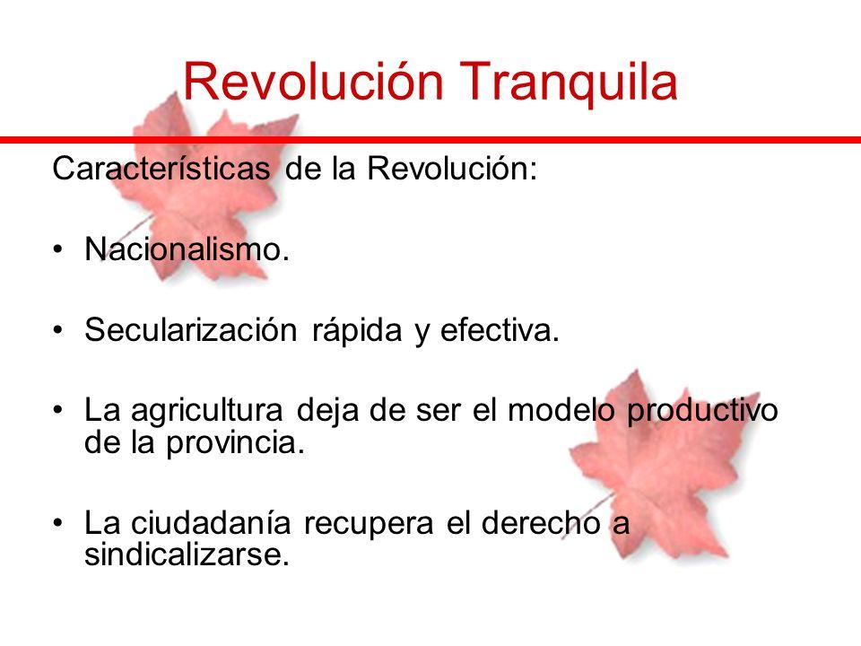 Revolución Tranquila Características de la Revolución: Nacionalismo.