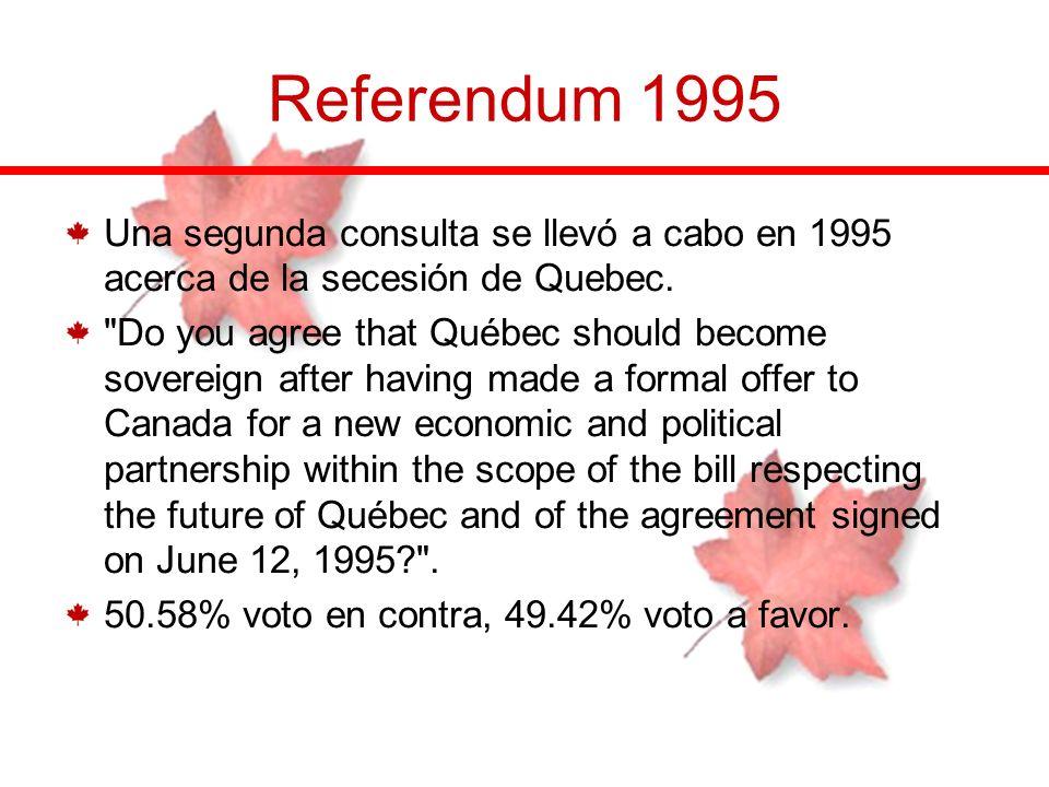 Referendum 1995Una segunda consulta se llevó a cabo en 1995 acerca de la secesión de Quebec.