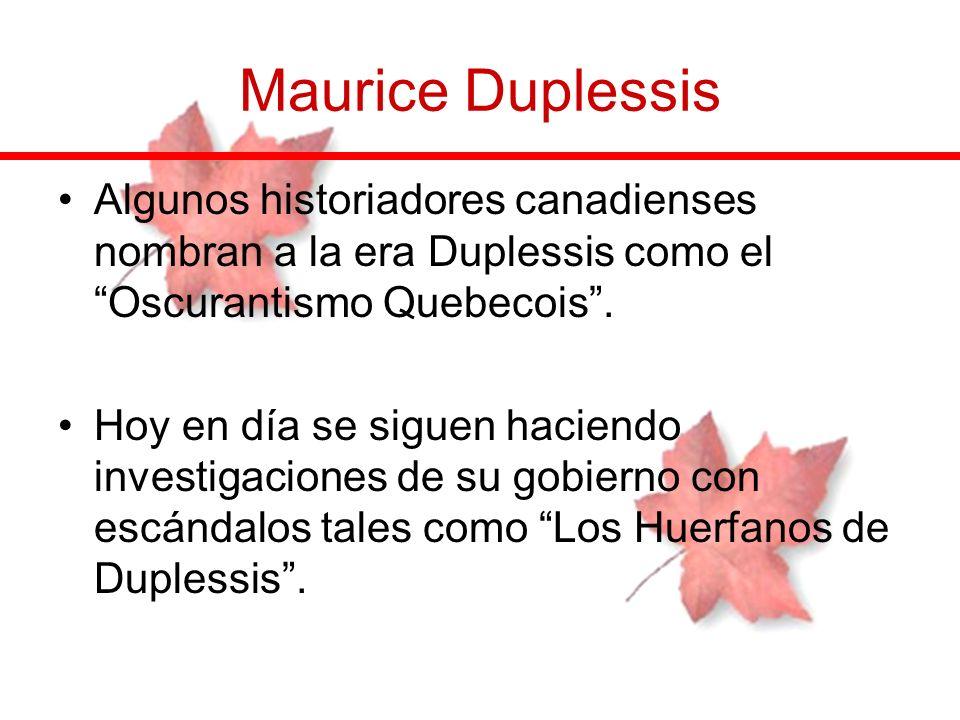 Maurice Duplessis Algunos historiadores canadienses nombran a la era Duplessis como el Oscurantismo Quebecois .
