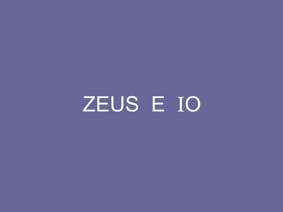 ZEUS E IO