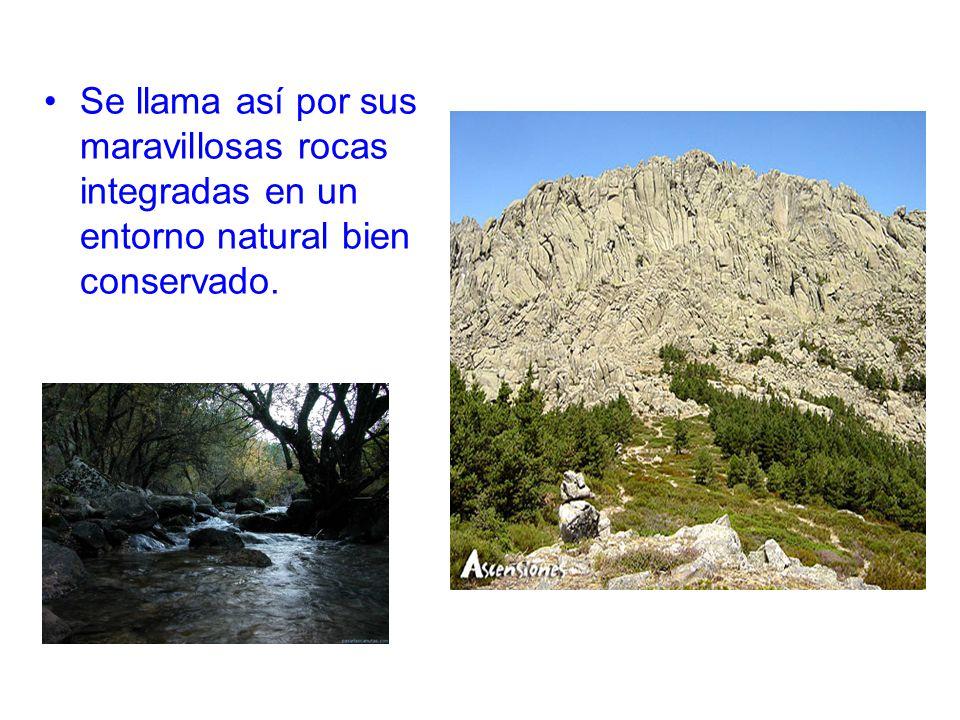 Se llama así por sus maravillosas rocas integradas en un entorno natural bien conservado.